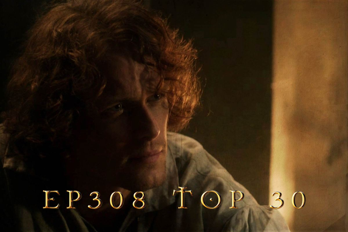 Jamie's Top 30 Moments from Outlander Ep308: FIRST WIFE